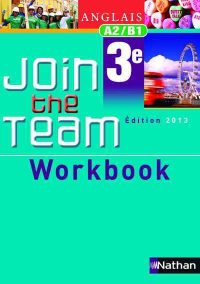 JOIN THE TEAM 3E WORKBOOK 2013