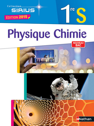 PHYSIQUE-CHIMIE 1RE S - SIRIUS 2015 GRAND FORMAT