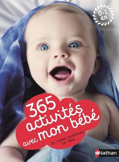 365 ACTIVITES AVEC MON BEBE 0-1 AN