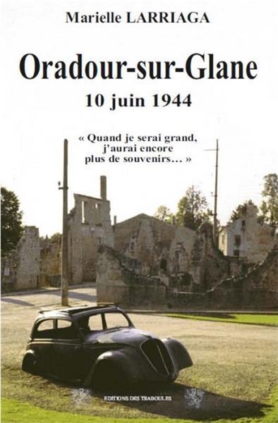 ORADOUR SUR GLANE 10 JUIN 1944