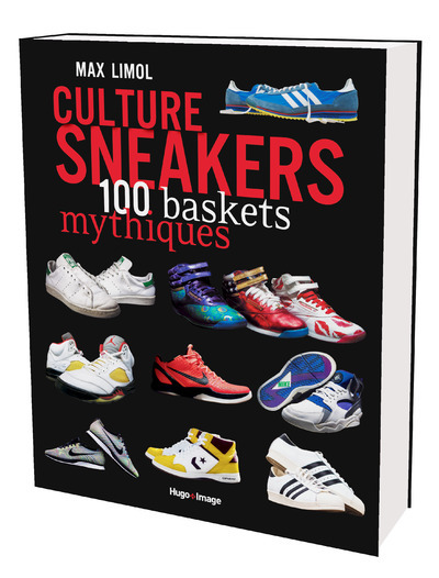 CULTURE SNEAKERS 100 BASKETS MYTHIQUES