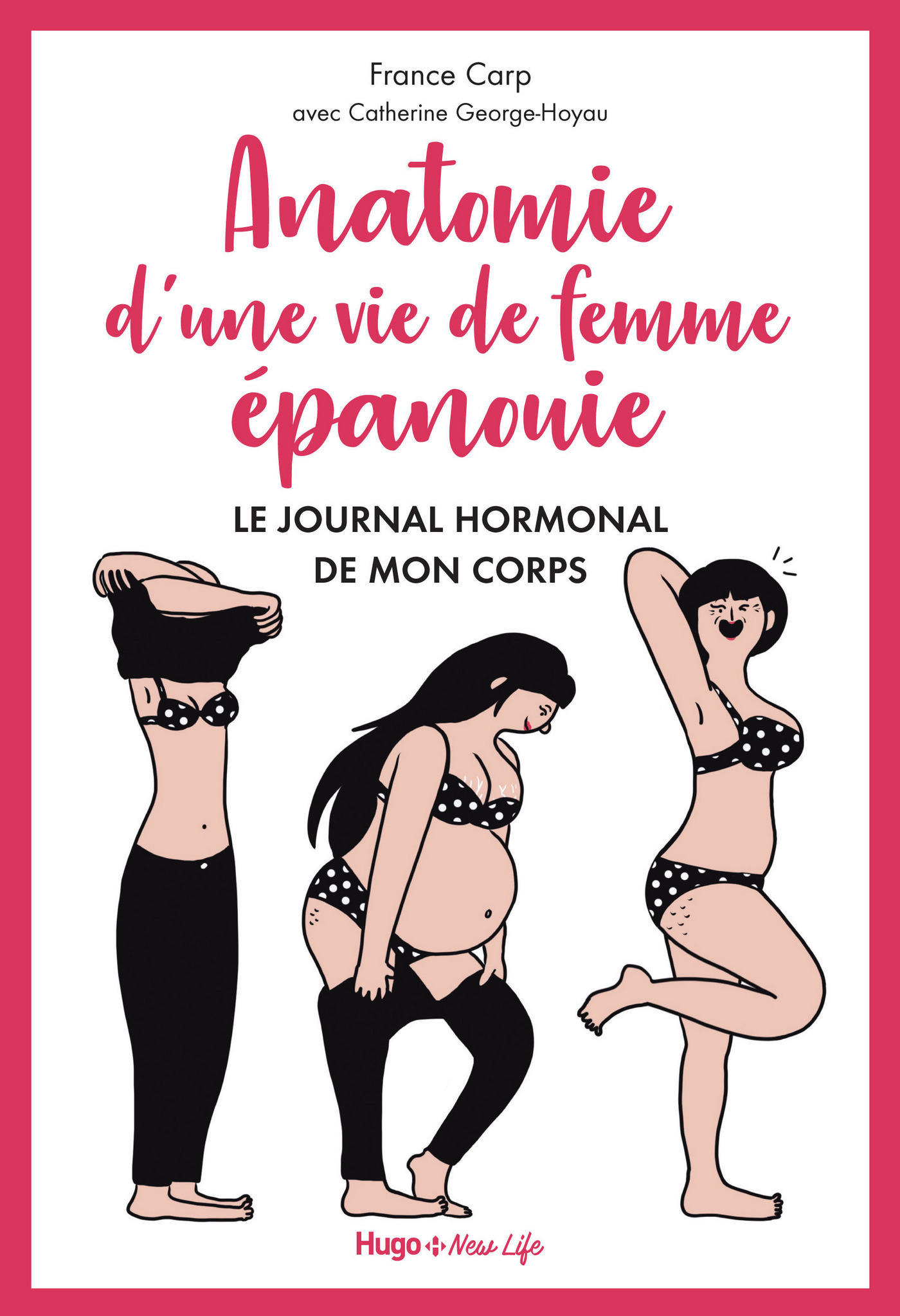 Anatomie d'une vie de femme épanouie - Le journal hormonal de mon corps