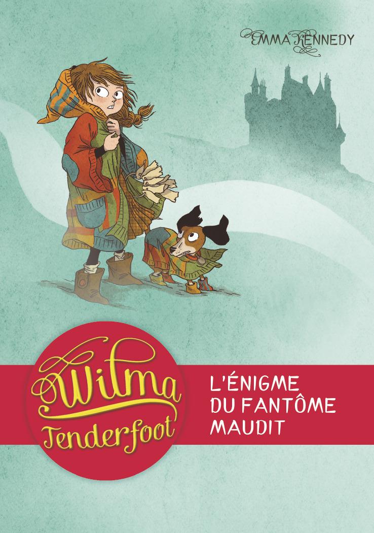 WILMA TENDERFOOT T3 L'ENIGME DU FANTOME MAUDIT (POCHE)
