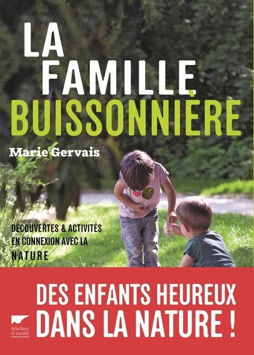 LA FAMILLE BUISSONNIERE. DECOUVERTES ET ACTIVITES EN CONNEXION AVEC LA NATURE