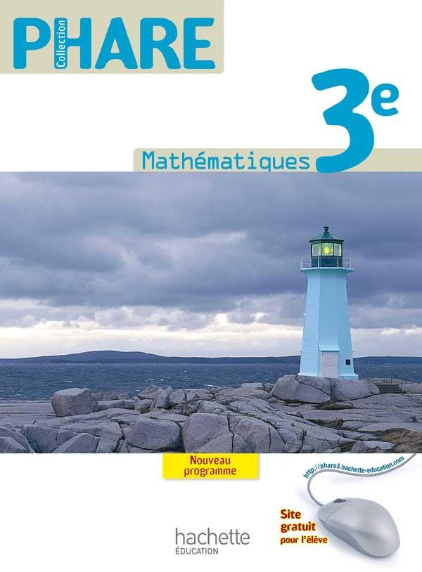 PHARE MATHEMATIQUES 3E - LIVRE ELEVE GRAND FORMAT - EDITION 2012