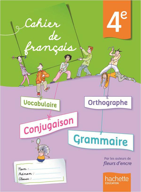 CAHIER DE FRANCAIS 4E - EDITION 2013