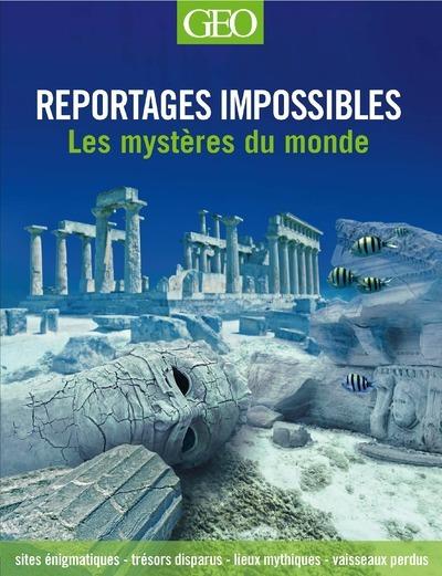 REPORTAGES IMPOSSIBLES - LES MYSTERES DU MONDE