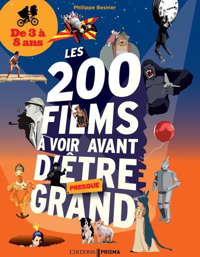 LES 200 FILMS A VOIR AVANT D'ETRE PRESQUE GRAND - DE 3 A 8 ANS