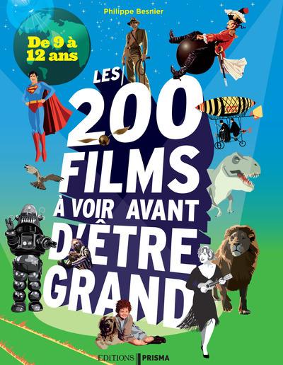 LES 200 FILMS A VOIR AVANT D'ETRE GRAND - DE 9 A 12 ANS