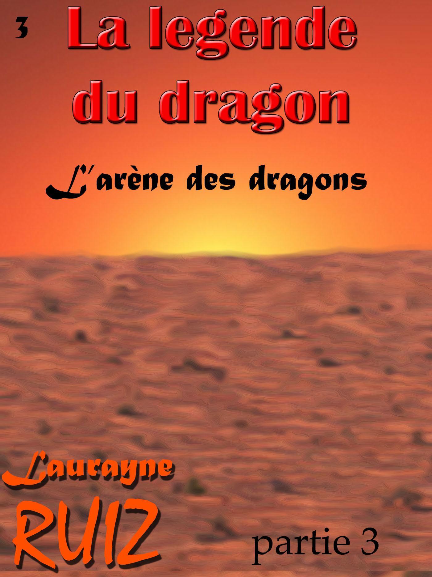 L'arène des dragons, partie 3