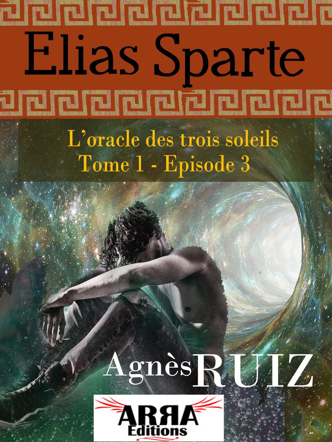L'oracle des trois soleils, tome 1, épisode 3 (Elias Sparte)