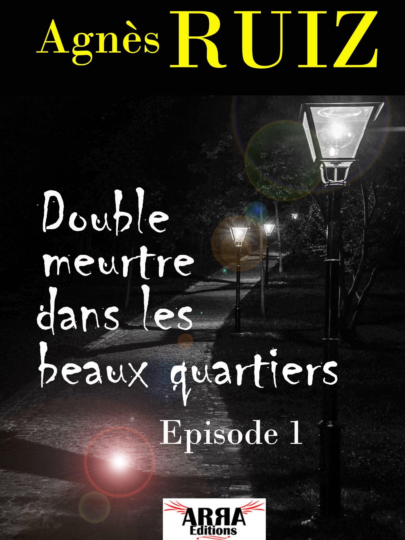 Double meurtre dans les beaux quartiers, épisode 1