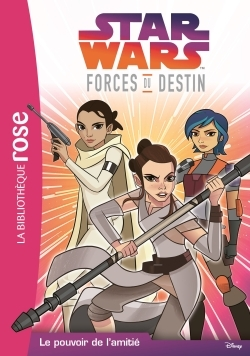STAR WARS FORCES DU DESTIN 01 - LE POUVOIR DE L'AMITIE