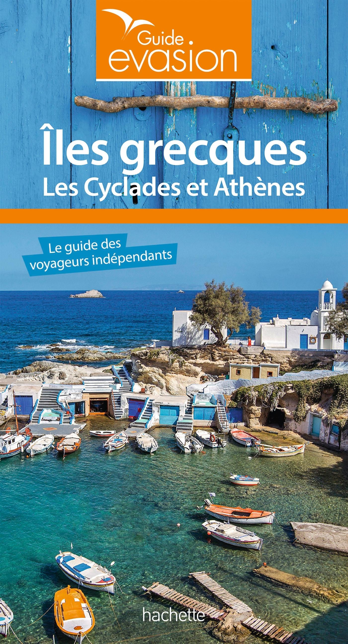 GUIDE EVASION ILES GRECQUES - ILES CYCLADES ET ATHENES