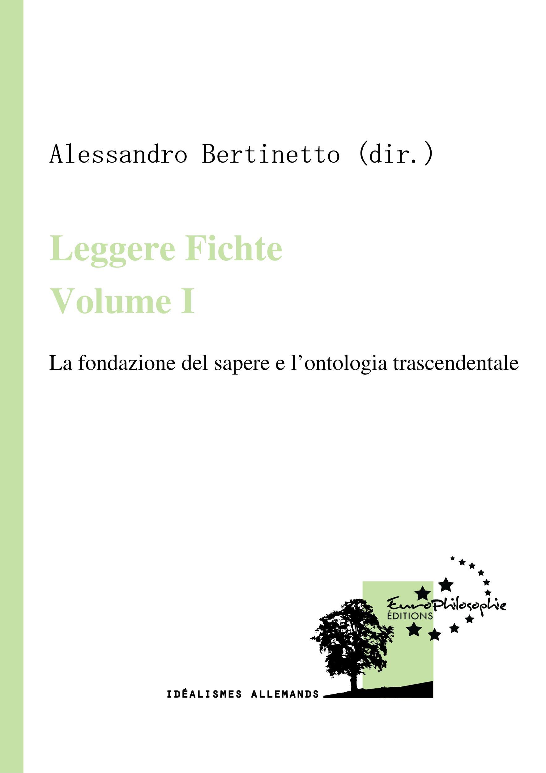 Leggere Fichte. Volume I, LA FONDAZIONE DEL SAPERE E L'ONTOLOGIA TRASCENDENTALE