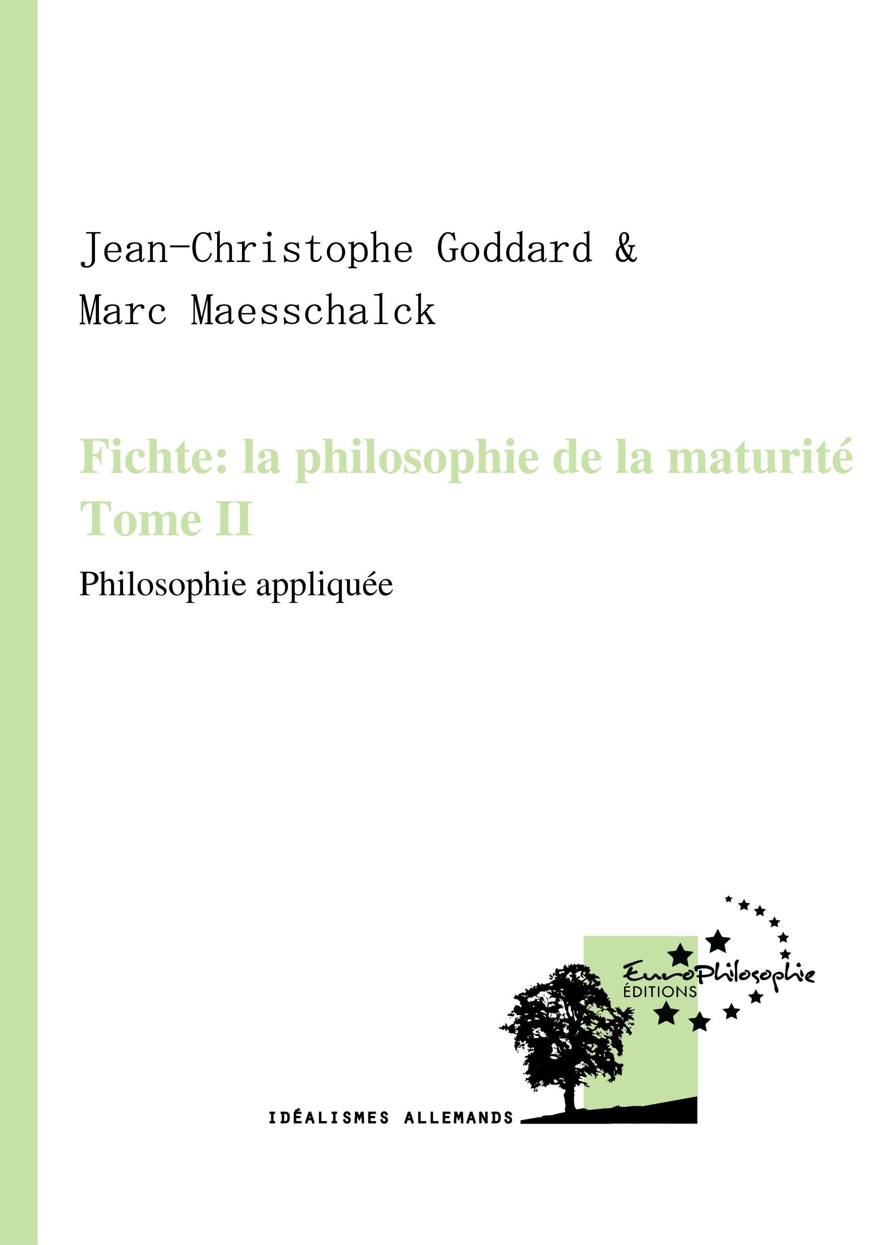 Fichte: la philosophie de la maturité. Tome II, PHILOSOPHIE APPLIQUÉE