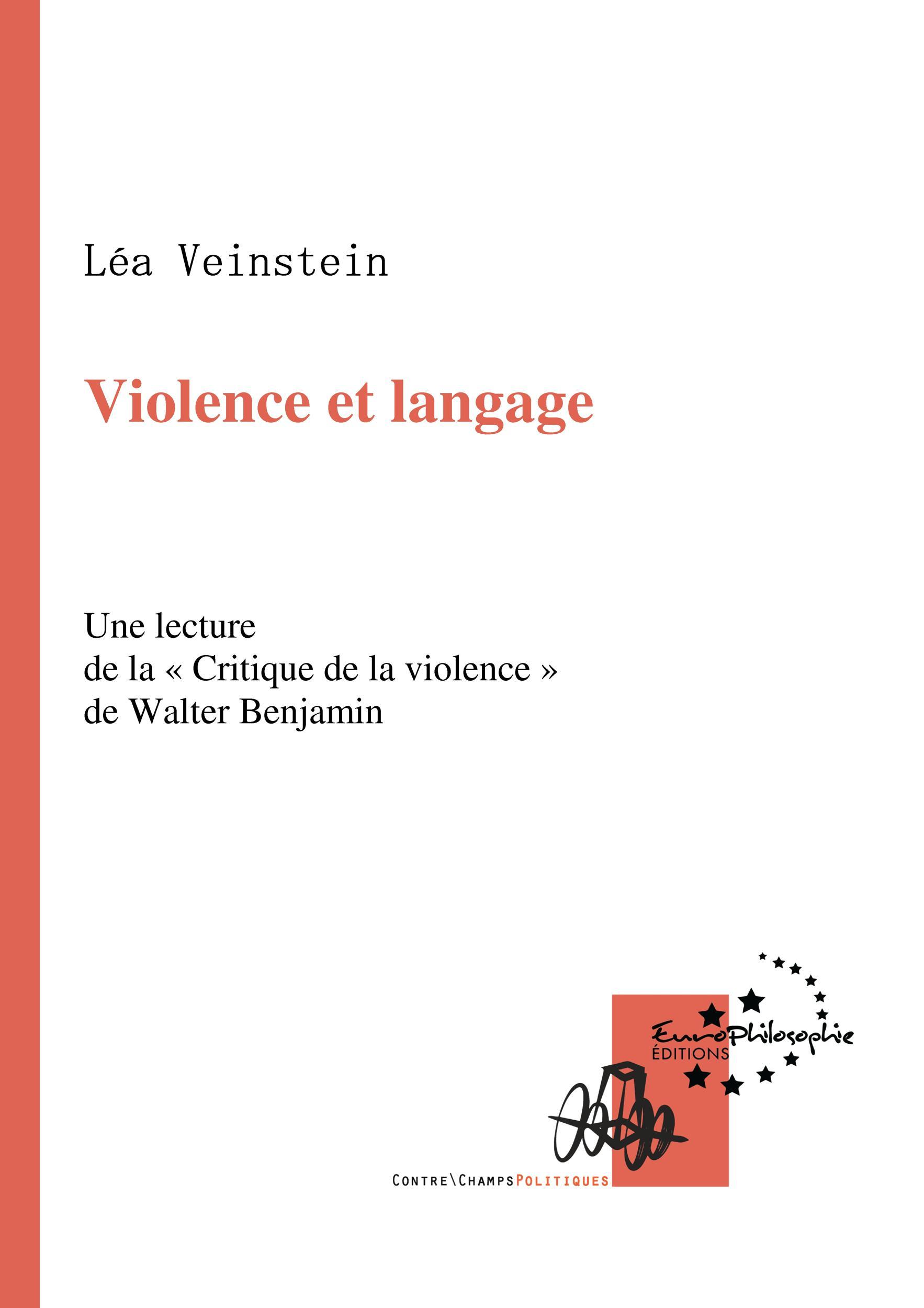 Violence et langage, UNE LECTURE DE LA «CRITIQUE DE LA VIOLENCE» DE WALTER BENJAMIN