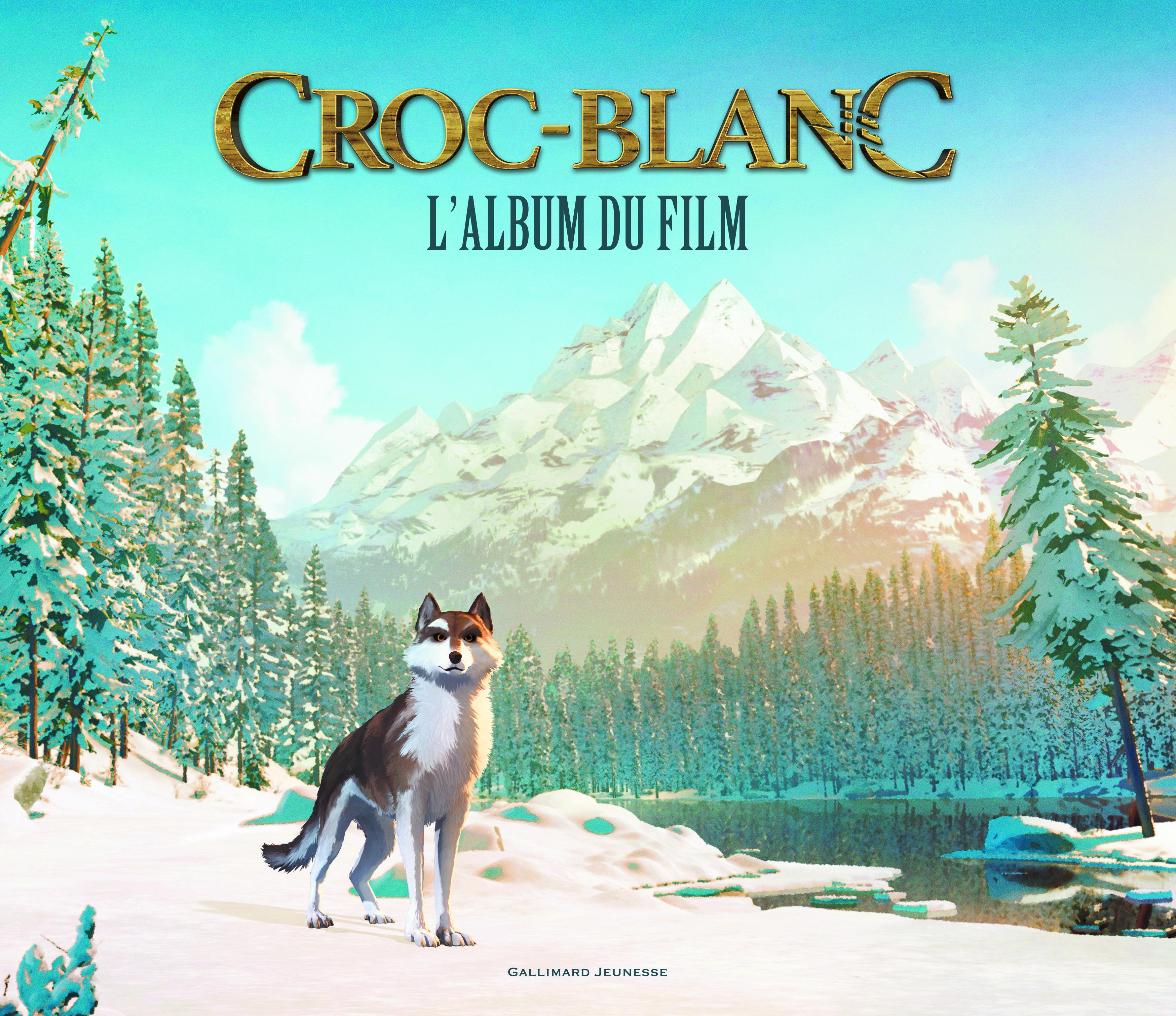 CROC-BLANC : L'ALBUM DU FILM