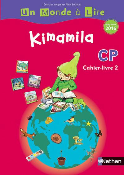 UN MONDE A LIRE - KIMAMILA CP CAHIER-LIVRE 2 - 2016