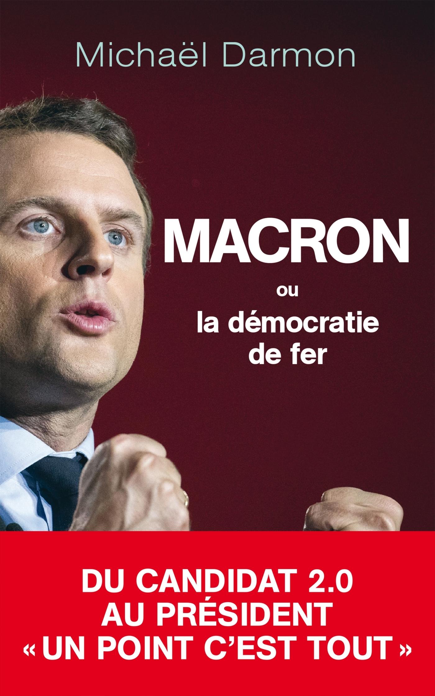 MACRON OU LA DEMOCRATIE DE FER