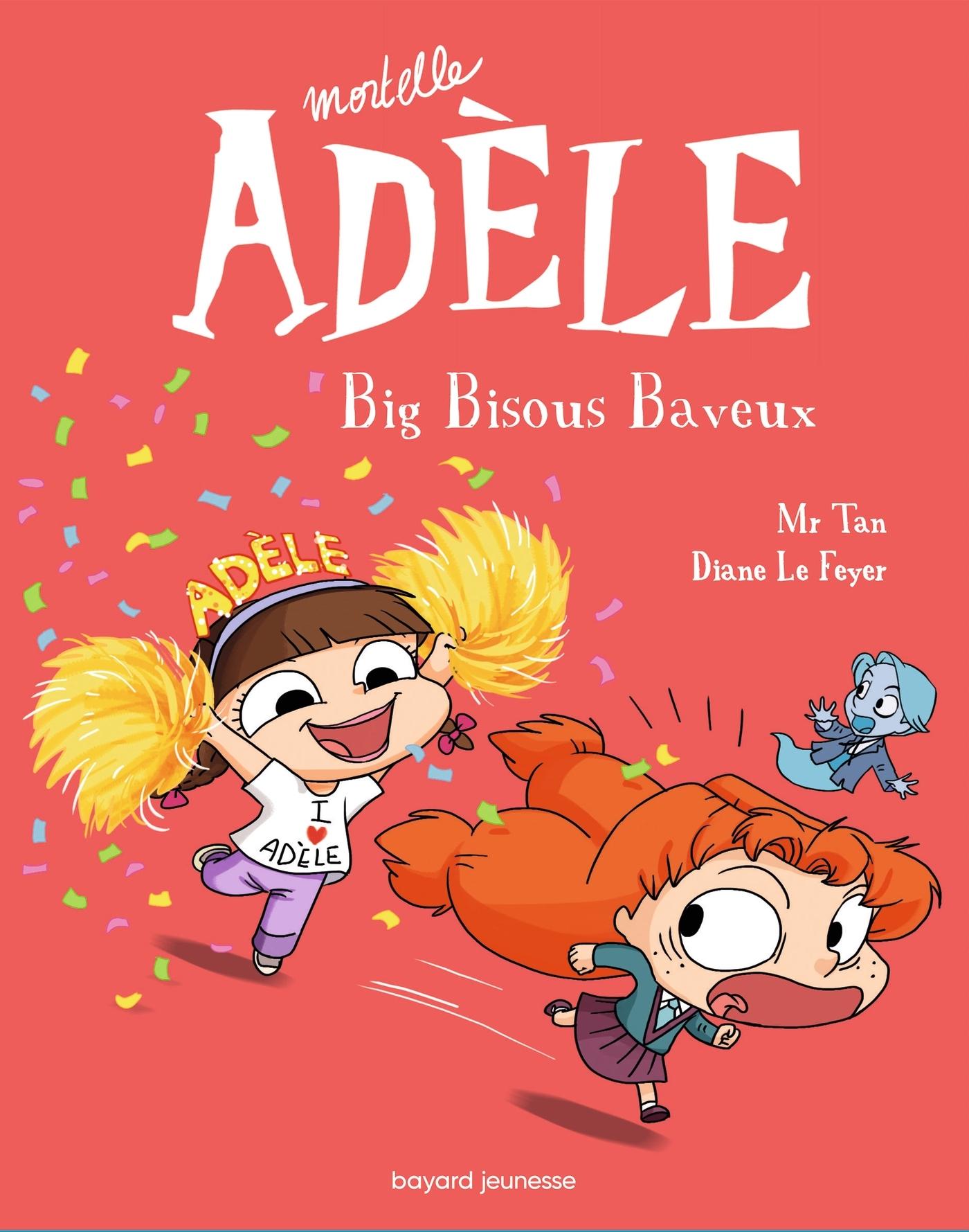 MORTELLE ADELE T.13 - BIG BISOUS BAVEUX