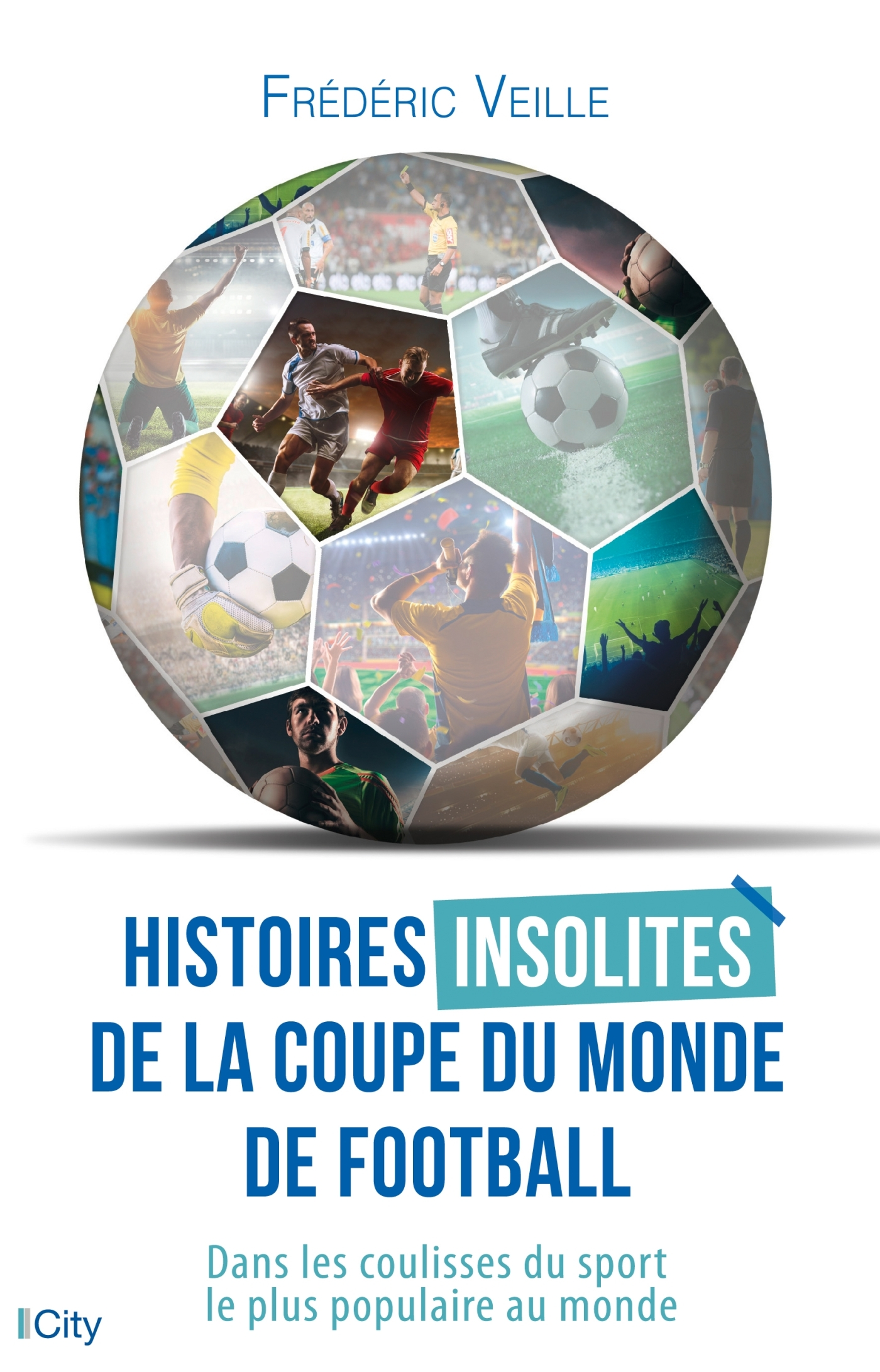 HISTOIRES INSOLITES DE LA COUPE DU MONDE DE FOOTBALL