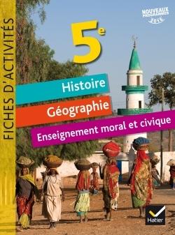 FICHES D'ACTIVITES - HISTOIRE-GEOGRAPHIE-EMC 5E ED. 2017