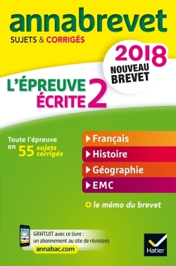 ANNALES ANNABREVET 2018 L'EPREUVE ECRITE 2 DU NOUVEAU BREVET 3E