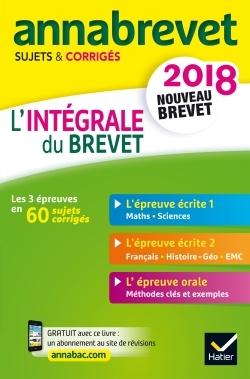 ANNALES ANNABREVET 2018 L'INTEGRALE DU NOUVEAU BREVET 3E