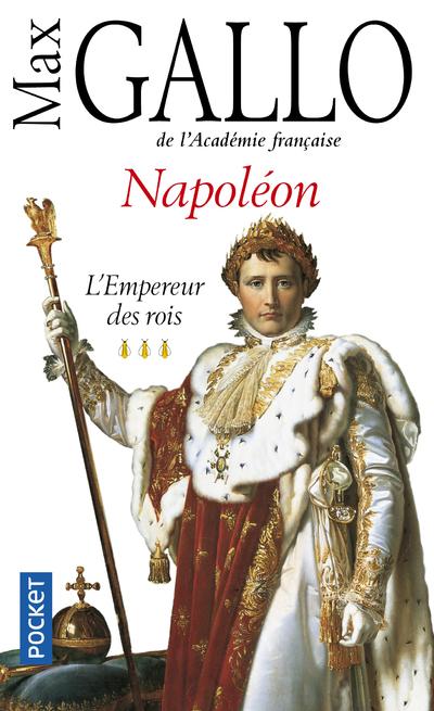 NAPOLEON - TOME 3 L'EMPEREUR DES ROIS