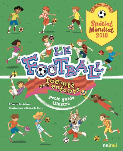 LE FOOTBALL RACONTE AUX ENFANTS - SPECIAL MONDIAL 2018