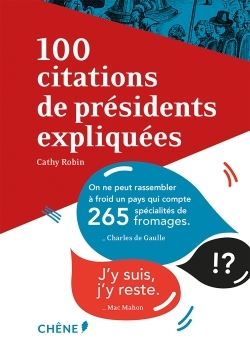 100 CITATIONS DE PRESIDENTS EXPLIQUEES