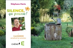 CALENDRIER 52 SEMAINES, JARDINS SILENCE, CA POUSSE !
