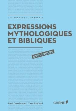 EXPRESSIONS MYTHOLOGIQUES ET BIBLIQUES EXPLIQUEES