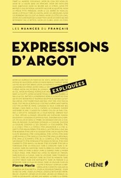 EXPRESSIONS D'ARGOT EXPLIQUEES
