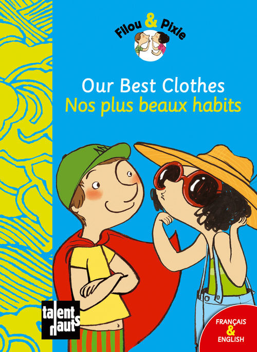 OUR BEST CLOTHES - NOS PLUS BEAUX HABITS