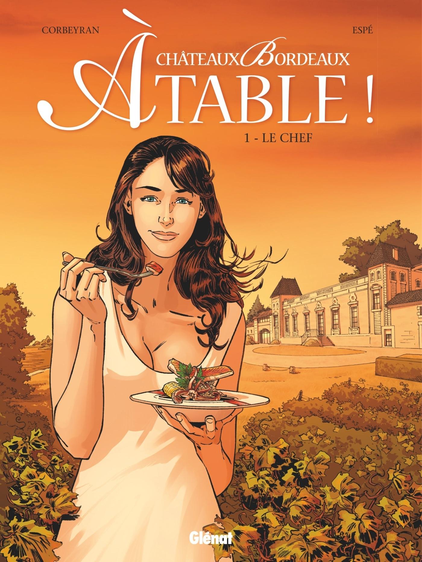 CHATEAUX BORDEAUX A TABLE ! - TOME 01