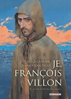 JE, FRANCOIS VILLON T03