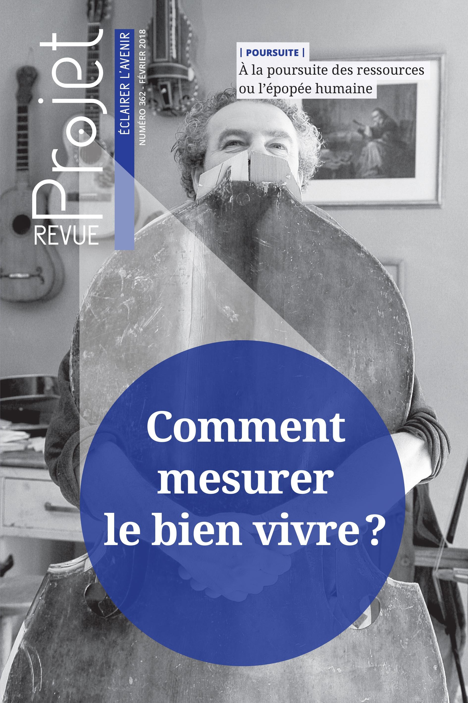Revue Projet : Comment mesurer le bien vivre ?, FÉVRIER 2018