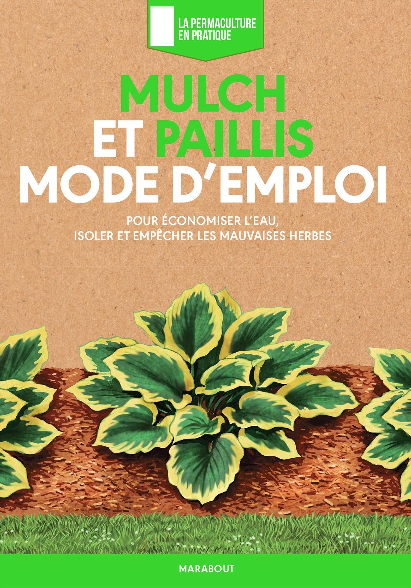 MULCH ET PAILLIS MODE D'EMPLOI