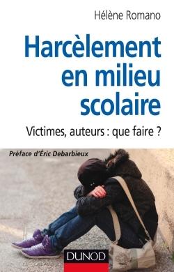 HARCELEMENT EN MILIEU SCOLAIRE - VICTIMES, AUTEURS : QUE FAIRE ?