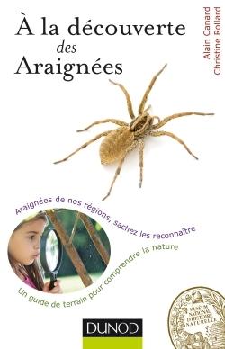 A LA DECOUVERTE DES ARAIGNEES - ARAIGNEES DE NOS REGIONS, SACHEZ LES RECONNAITRE