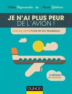 JE N'AI PLUS PEUR DE L'AVION! - TOUS LES OUTILS POUR UN VOL TRANQUILLE