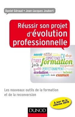 REUSSIR SON PROJET D'EVOLUTION PROFESSIONNELLE - LES NOUVEAUX OUTILS DE LA FORMATION