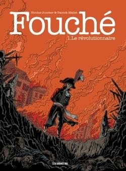 FOUCHE TOME 1 : LE REVOLUTIONNAIRE