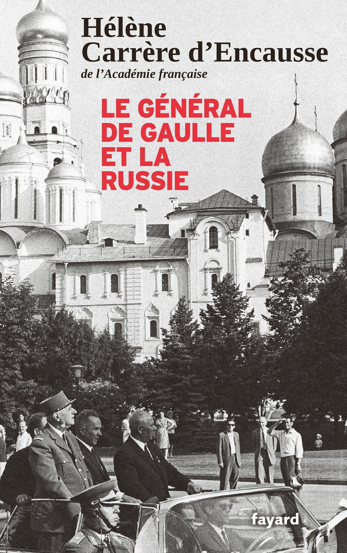 LE GENERAL DE GAULLE ET LA RUSSIE