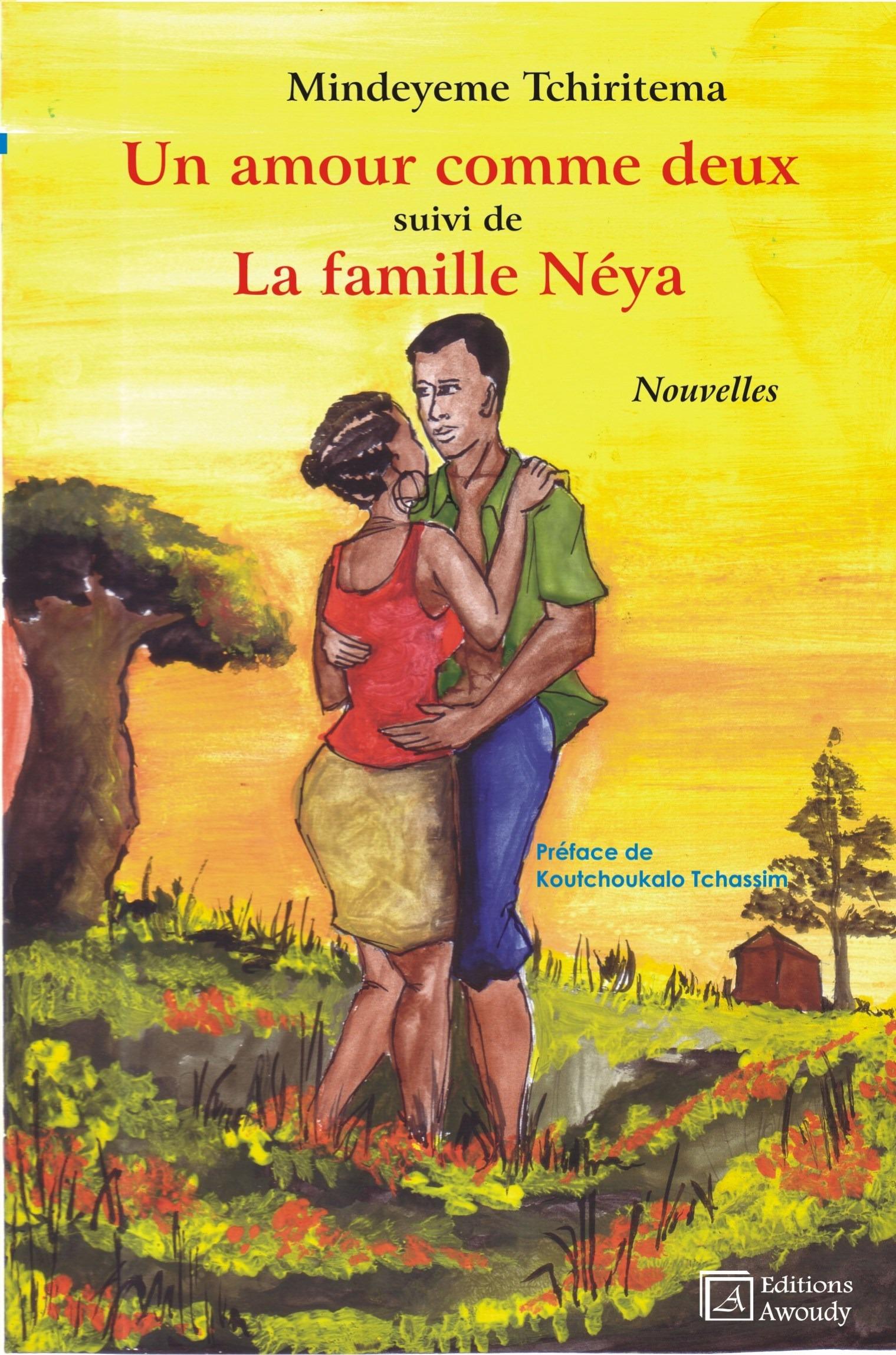 Un amour comme deux, suivi de La famille Néya