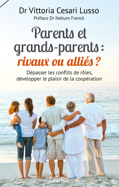 PARENTS ET GRANDS-PARENTS : RIVAUX OU ALLIES ?