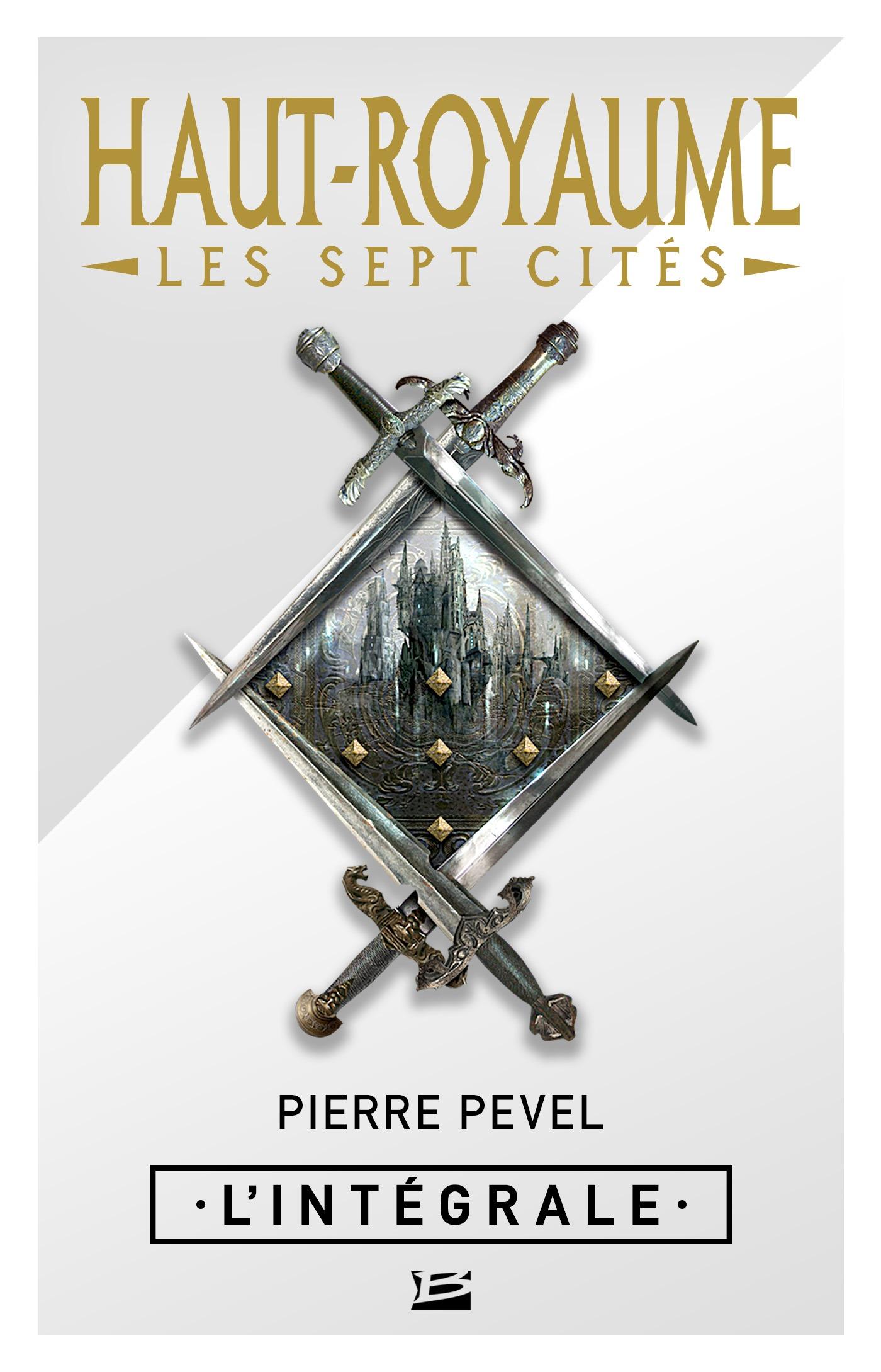 Haut-Royaume - Les Sept Cités - L'Intégrale