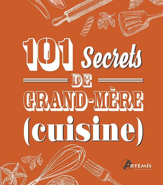 101 SECRETS DE GRAND-MERE CUISINE